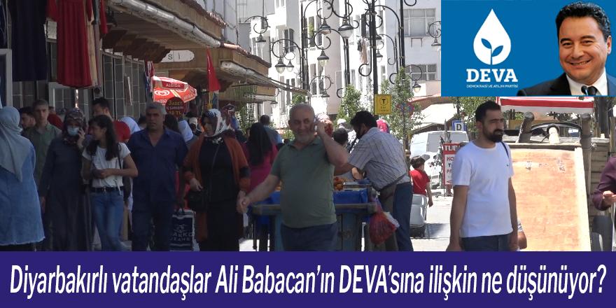 VİDEO - Diyarbakırlı vatandaşlar Ali Babacan'ın DEVA'sına ilişkin ne düşünüyor?