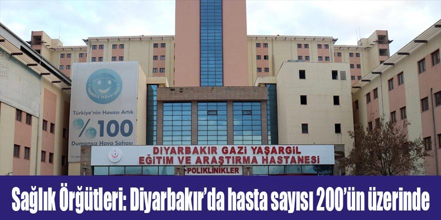 Sağlık Örgütleri: Diyarbakır'da hasta sayısı 200'ün üzerinde