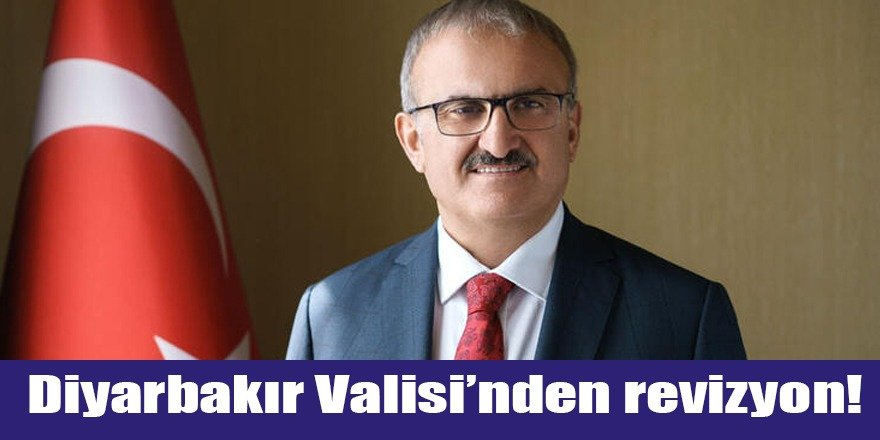 Diyarbakır Valisi'nden revizyon!