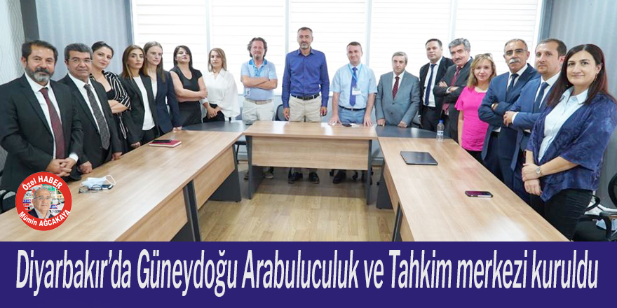 Diyarbakır'da Güneydoğu Arabuluculuk ve Tahkim merkezi kuruldu