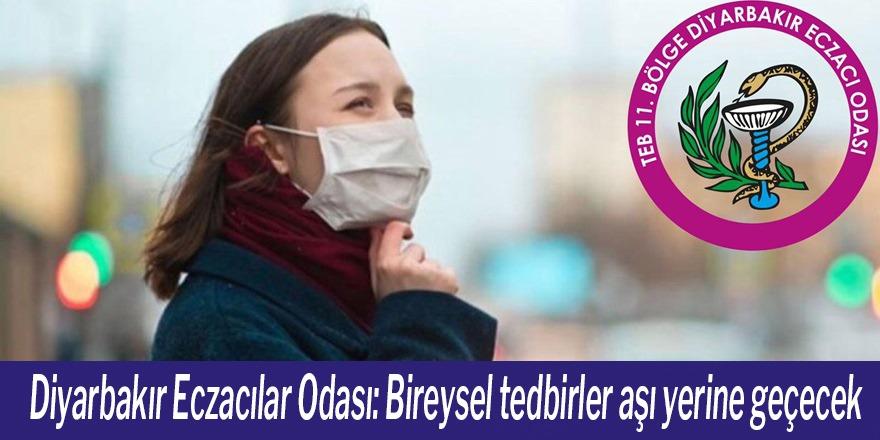 Diyarbakır Eczacılar Odası: Bireysel tedbirler aşı yerine geçecek