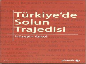 Aykol'un 'Türkiye'de Solun Trajedisi' kitabı çıktı