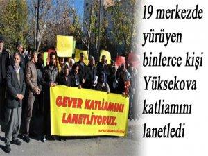 19 merkezde yürüyen binlerce kişi Yüksekova katliamını lanetledi