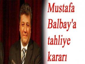 Mustafa Balbay'a tahliye kararı