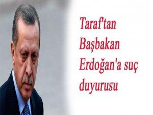 Taraf'tan Başbakan Erdoğan'a suç duyurusu