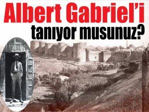 Albert Gabriel'i tanıyor musunuz?