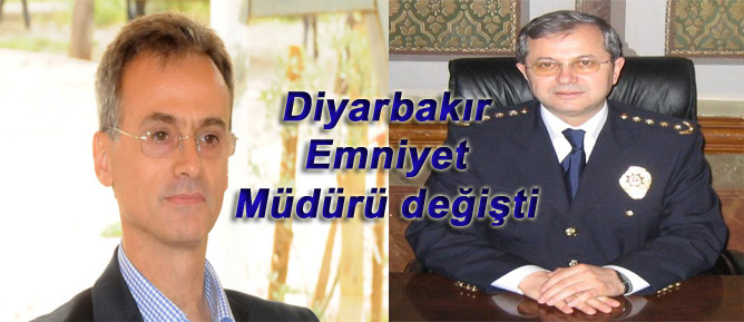 Diyarbakır Emniyet Müdürü değişti