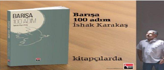 İshak Karakaş'ın kitabı 'Barışa 100 Adım' yayımlandı