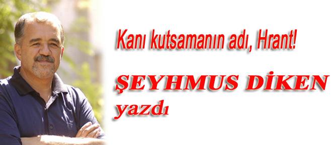 Kanı kutsamanın adı, Hrant!