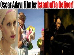 Oscar adayı filmler  İstanbul'la geliyor