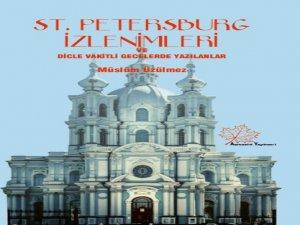 ST. PETERSBURG İZLENİMLERİ VE DİCLE VAKİTLİ GECELERDE YAZILANLAR