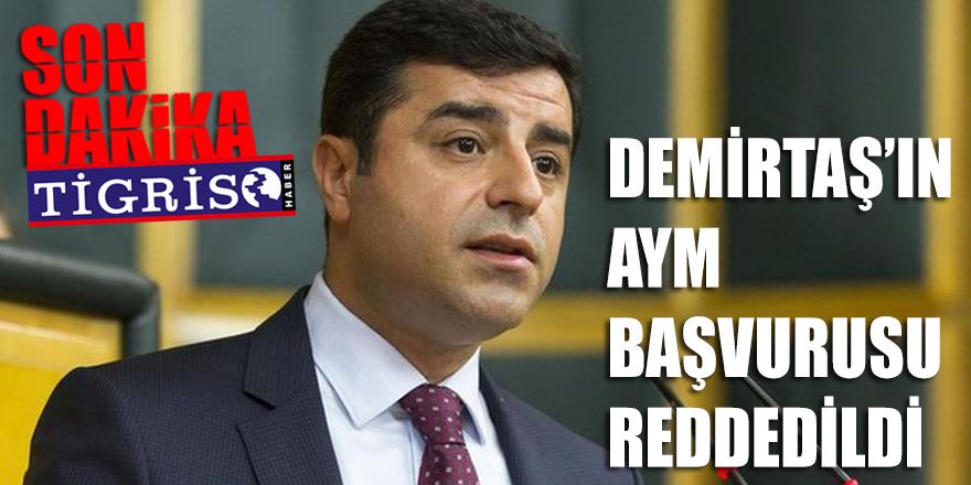 Demirtaş'ın AYM başvurusu reddedildi