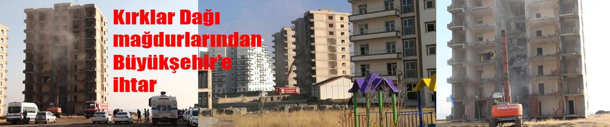 Kırklar Dağı mağdurlarından Büyükşehir'e ihtar