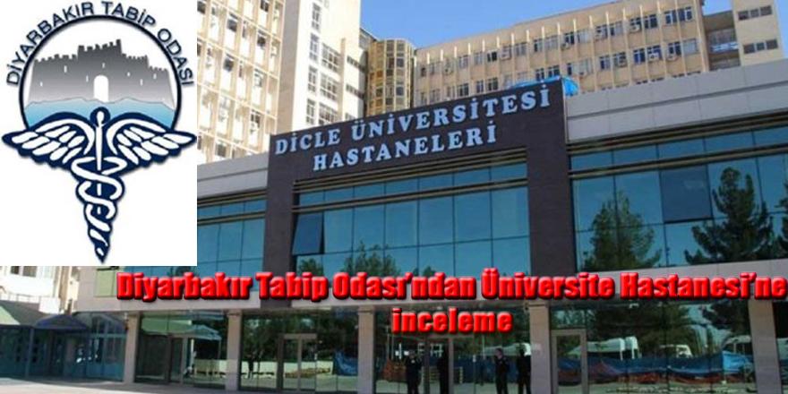 Diyarbakır Tabip Odası'ndan Üniversite Hastanesi'ne inceleme