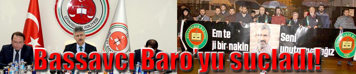 Başsavcı Baro'yu suçladı!