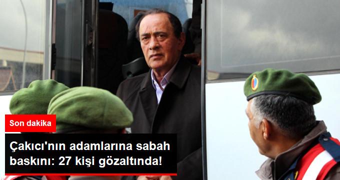Alaattin Çakıcı Liderliğindeki Suç Örgütüne Operasyon: 27 Gözaltı
