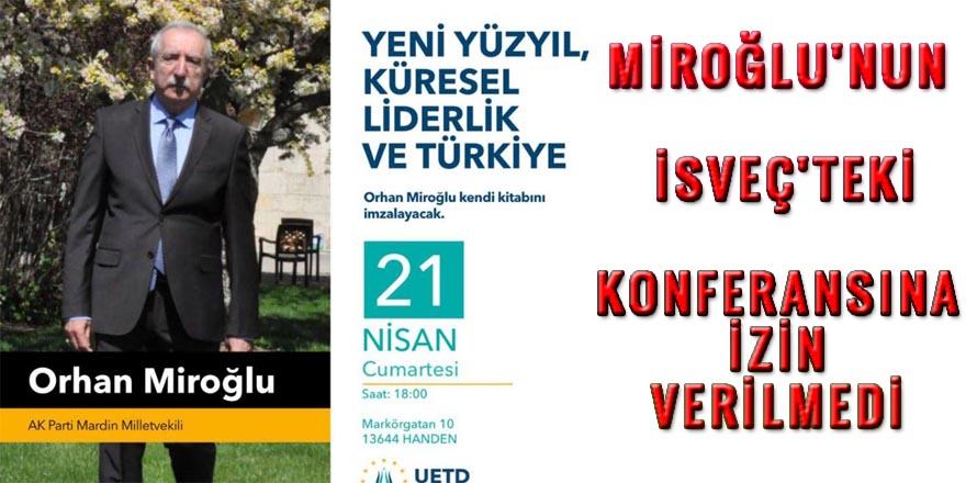 Miroğlu'nun İsveç'teki konferansına izin verilmedi