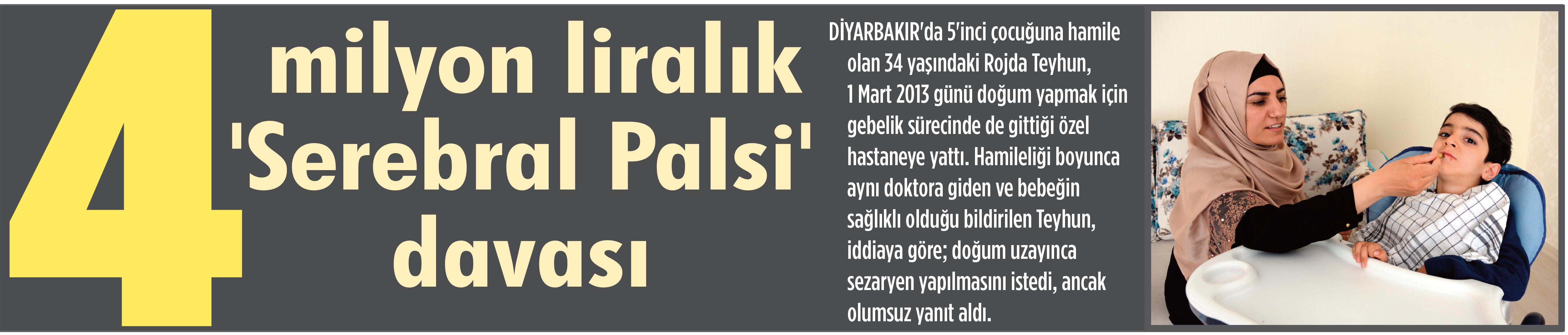 4 milyon liralık 'Serebral Palsi' davası