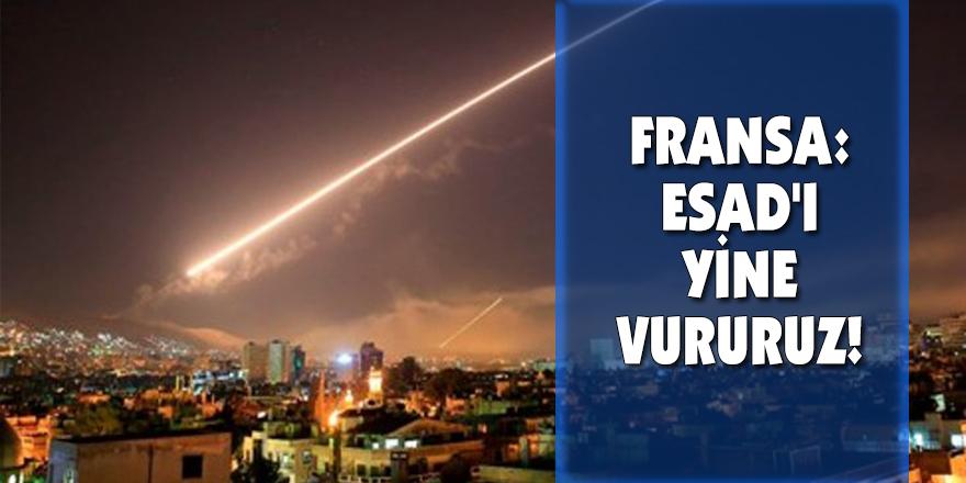 Fransa: Esad'ı yine vururuz!