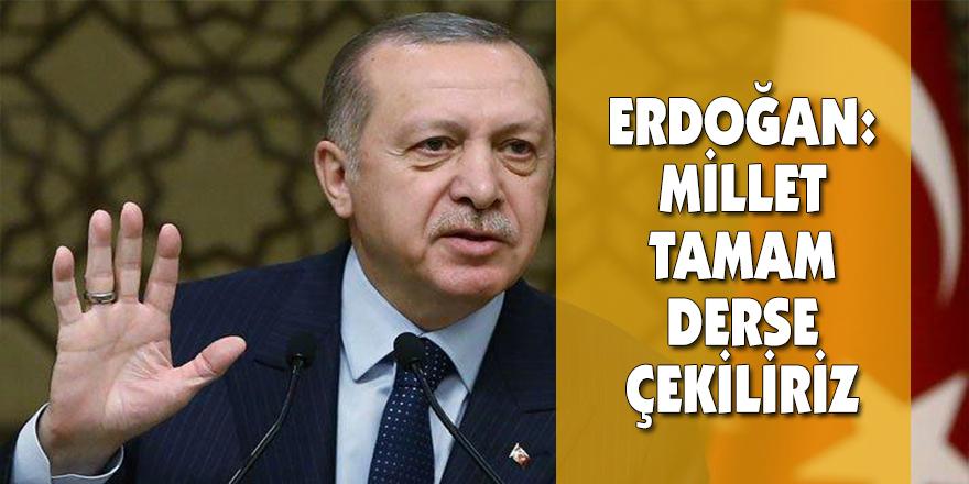 Erdoğan: Millet tamam derse çekiliriz