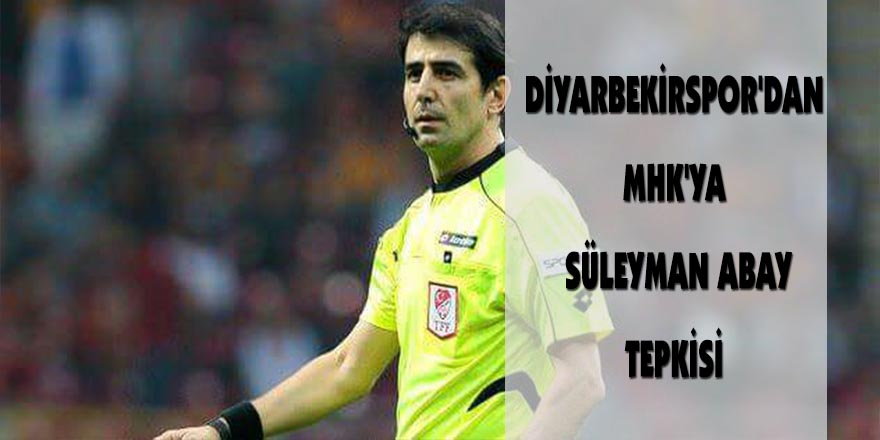 Diyarbekirspor'dan MHK'ya Süleyman Abay tepkisi