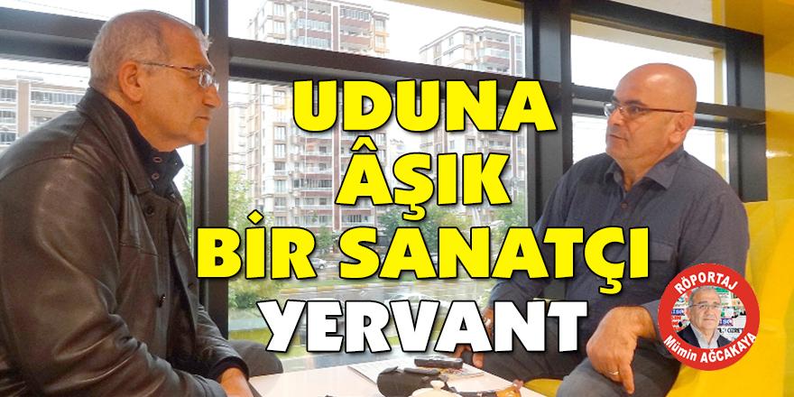 UDUNA ÂŞIK BİR SANATÇI YERVANT