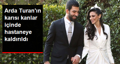 Pilates Yaparken Kaza Geçiren Arda Turan'ın Eşinin Kaşına 18 Dikiş Atıldı