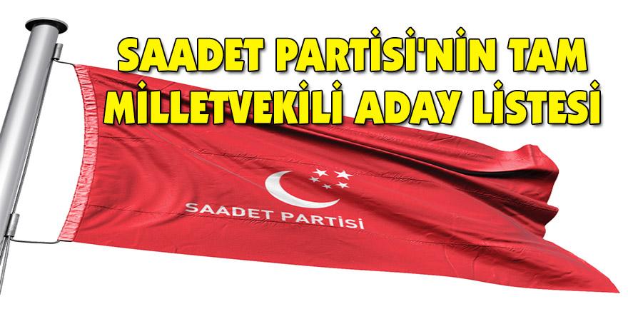 Saadet Partisi milletvekili adaylarının tam listesi