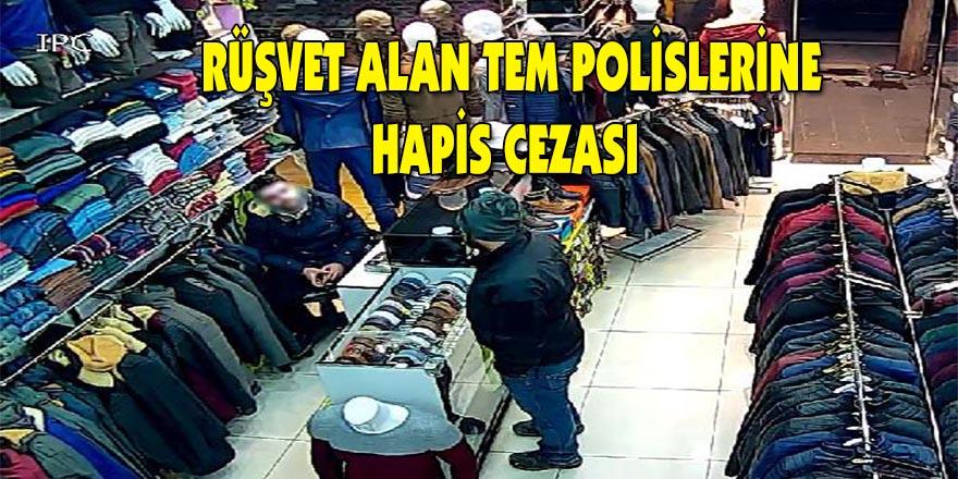 Rüşvet alan tem polislerine hapis cezası