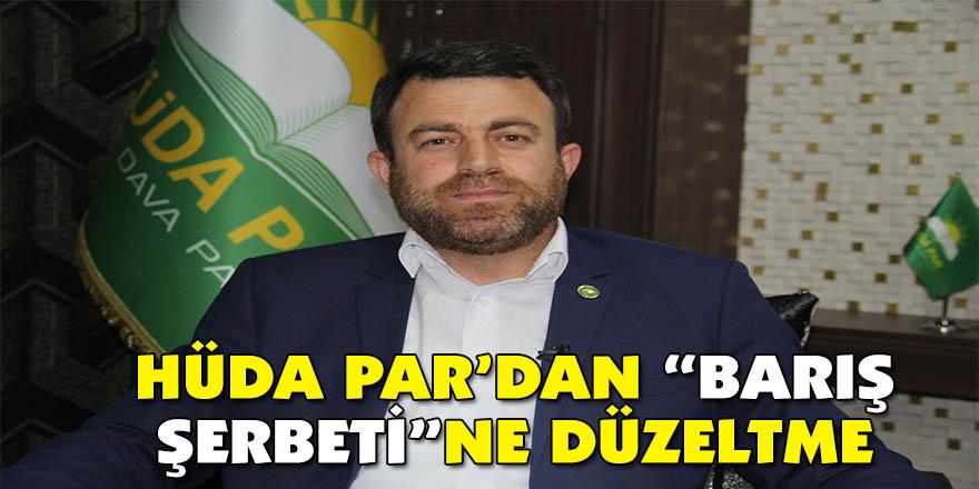 """HÜDA PAR'dan """"Barış şerbeti""""ne düzeltme"""