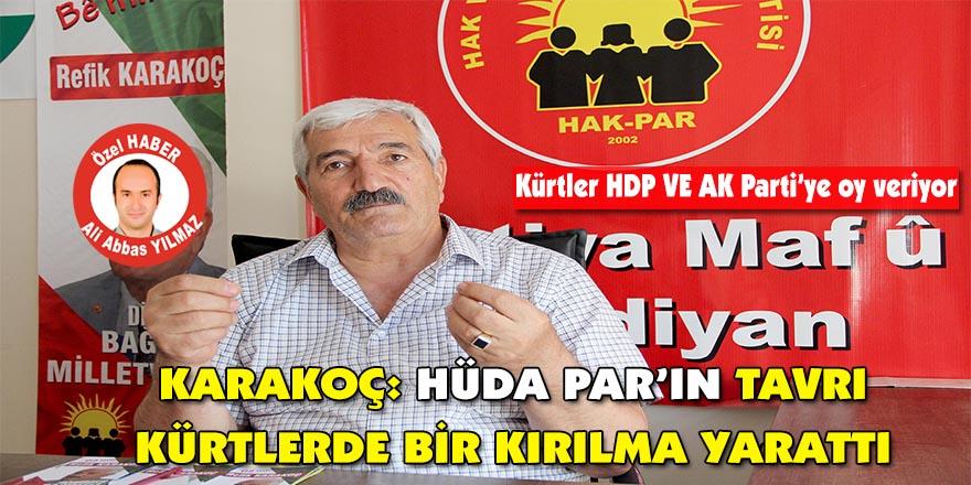 Karakoç: HÜDA PAR'IN TAVRI Kürtlerde bir kırılma yarattı