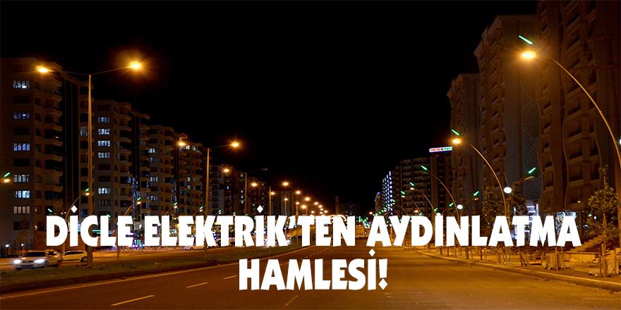 Dicle Elektrik'ten aydınlatma hamlesi!