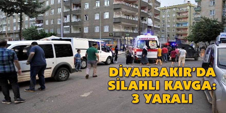 DİYARBAKIR'DA SİLAHLI KAVGA: 3 YARALI