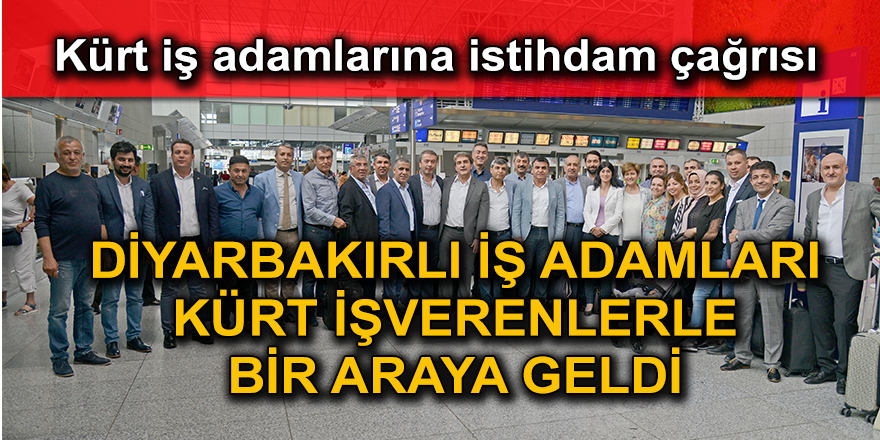Kürt iş adamlarına istihdam çağrısı