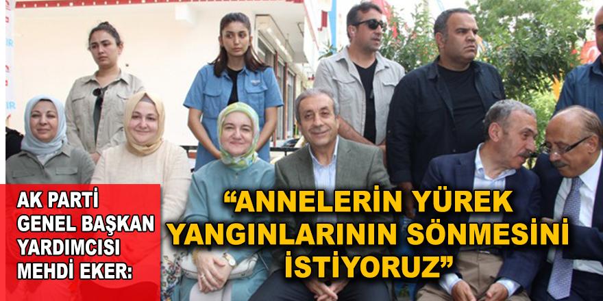 """""""ANNELERİN YÜREK YANGINLARININ SÖNMESİNİ İSTİYORUZ"""""""