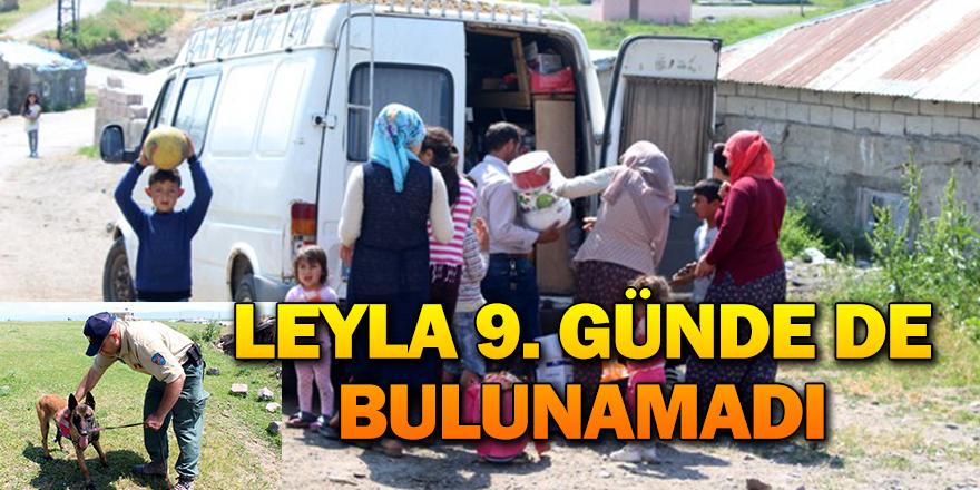 LEYLA 9'NCU GÜNDE DE BULUNAMADI