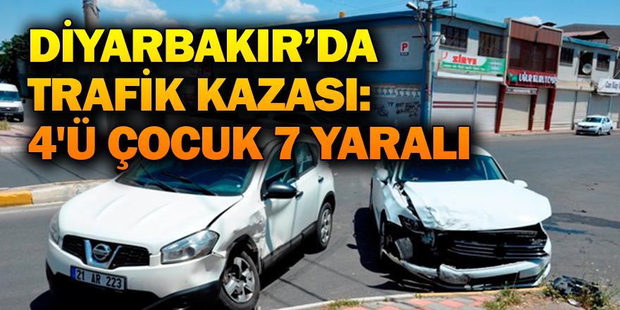DİYARBAKIR'DA TRAFİK KAZASI: 4'Ü ÇOCUK 7 YARALI