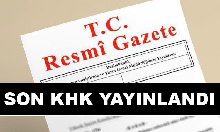 Son KHK Resmi Gazete'de yayımlandı
