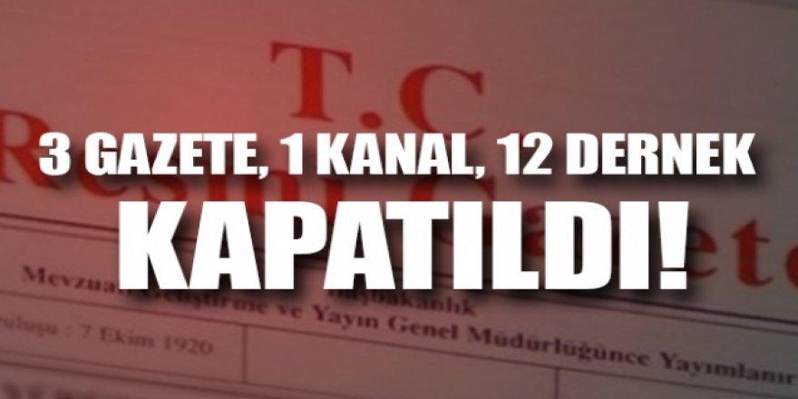 3 gazete ve 12 dernek kapatıldı