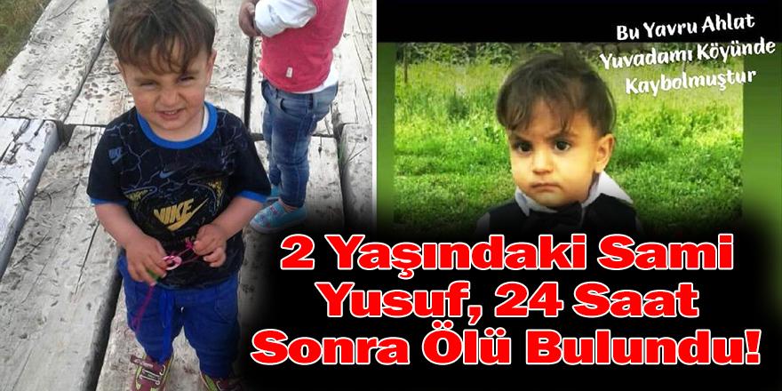 2 Yaşındaki Sami Yusuf, Ölü Bulundu!