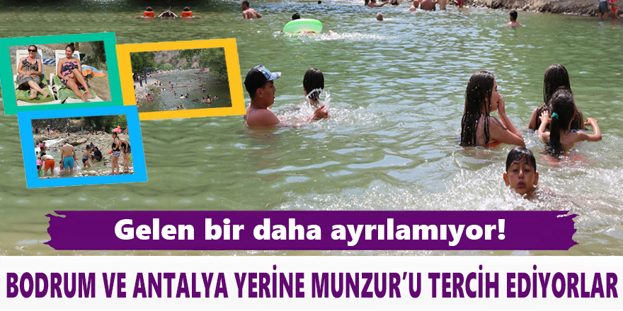 Bodrum Ve Antalya Yerine Munzur'u Tercih Ediyorlar
