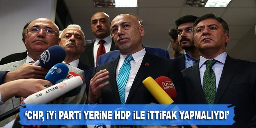 'CHP, İYİ Parti yerine HDP ile ittifak yapmalıydı'