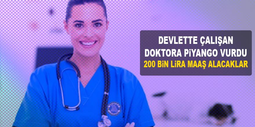 Devlette Çalışan Nitelikli Doktora 200 Bin TL'ye Kadar Maaş Ödenecek