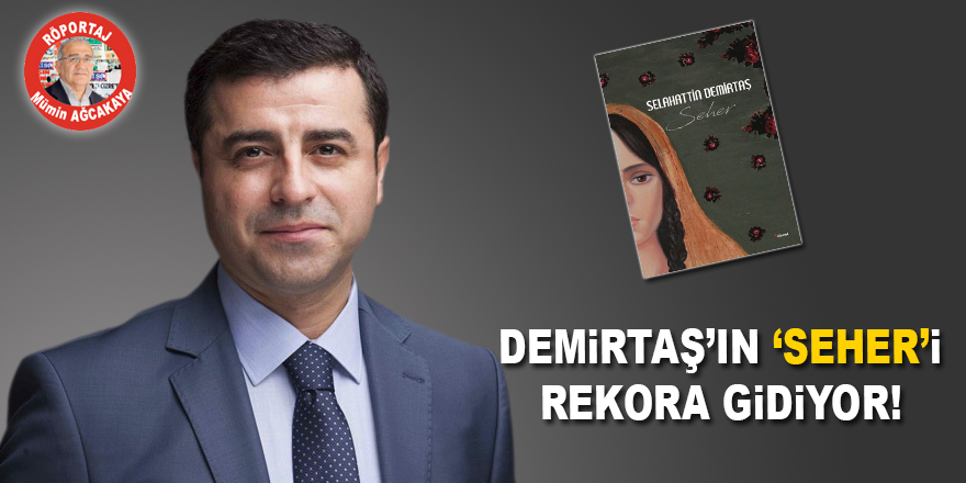 Demirtaş'ın 'SEHER'i Rekora Gidiyor!