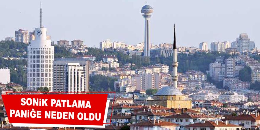 Ankara'da sonik patlama paniğe neden oldu