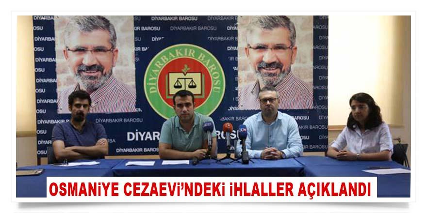 Diyarbakır Barosu Osmaniye Cezaevi'ndeki ihlaller açıkladı