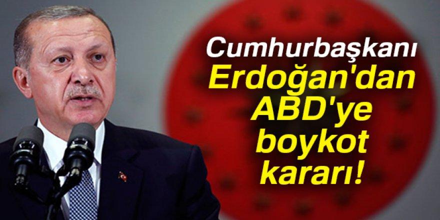 Erdoğan: ABD'nin ürünlerine boykot uygulayacağız