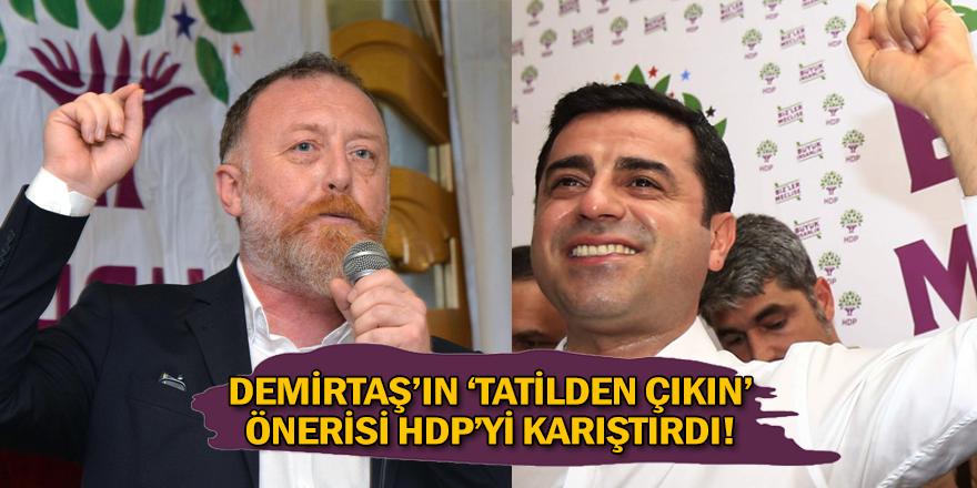 'HDP'liler tatil havasından çıkmalı'