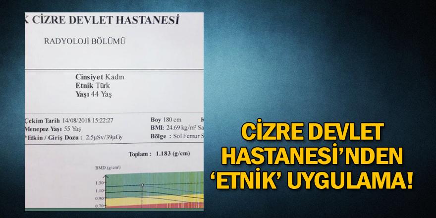 Cizre Devlet Hastanesi'nden 'etnik' uygulama!