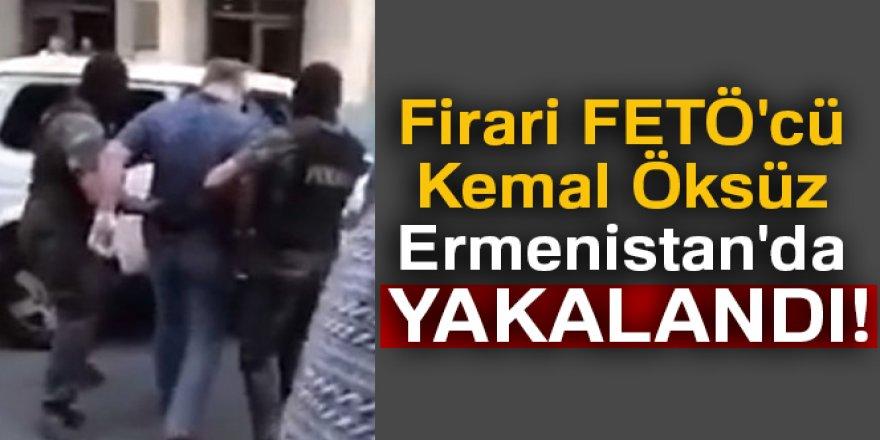 Firari FETÖ'cü Kemal Öksüz Ermenistan'da gözaltına alındı